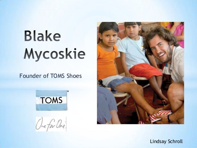 Founder of TOMS Shoes Lindsay Schroll