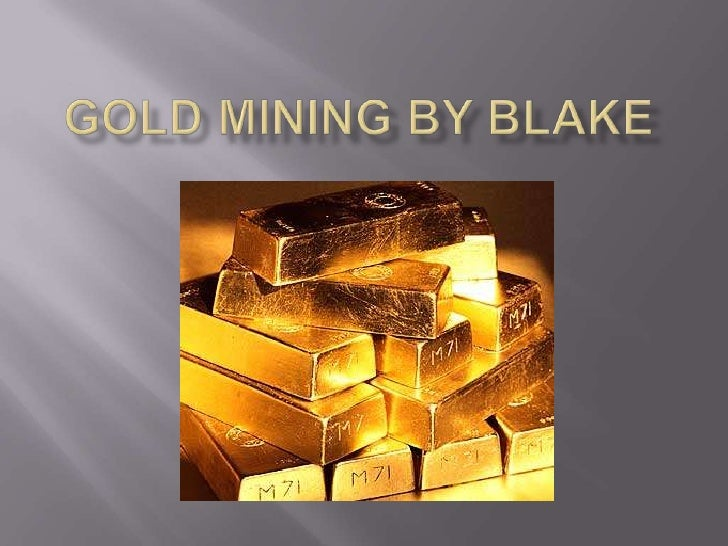 Gold mining by Blake<br />