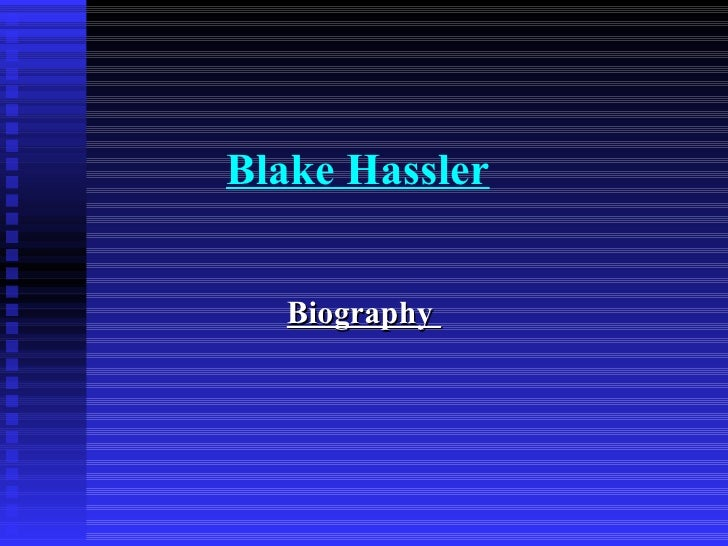 Blake Hassler Biography