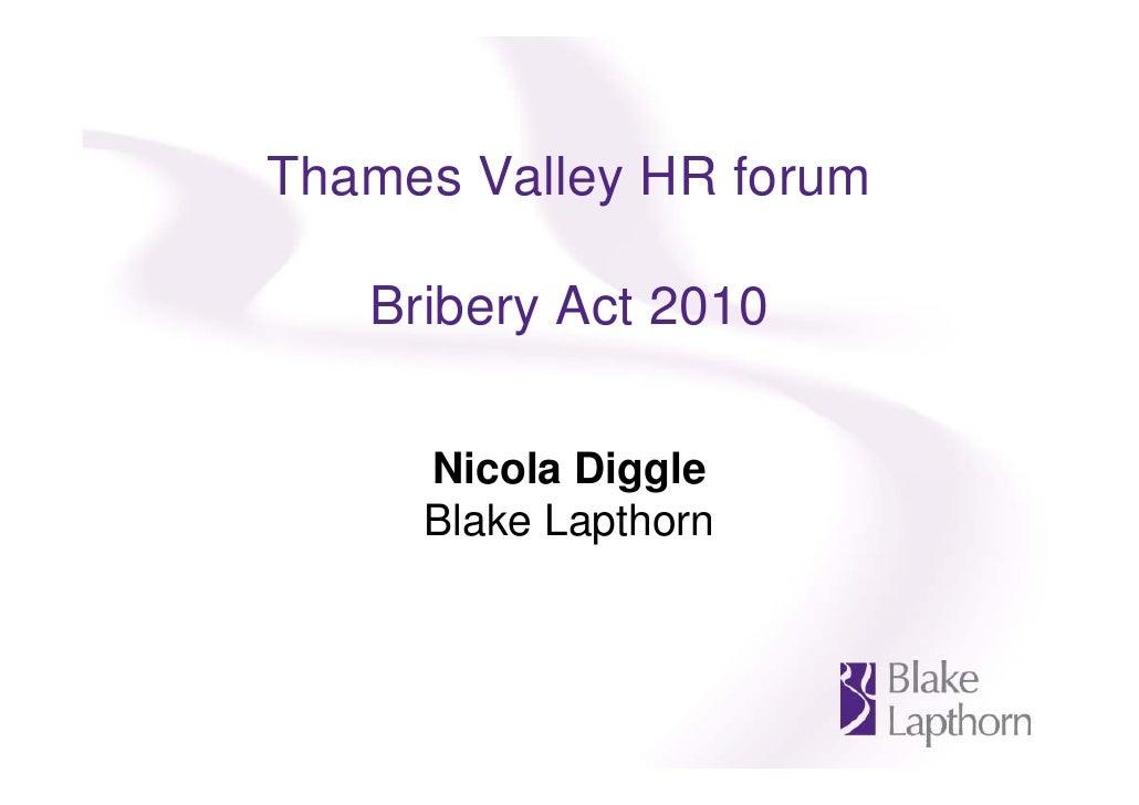 Thames Valley HR forum   Bribery Act 2010     Nicola Diggle     Blake Lapthorn