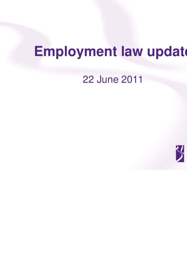Employment law update      22 June 2011