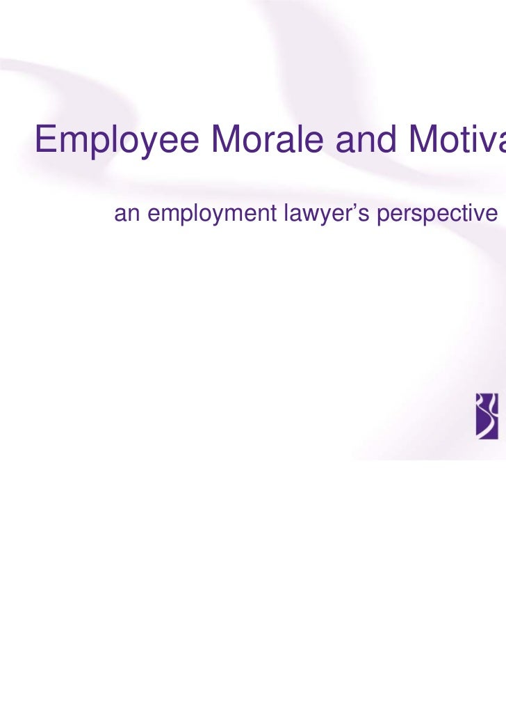 Employee Morale and Motivation    an employment lawyer's perspective