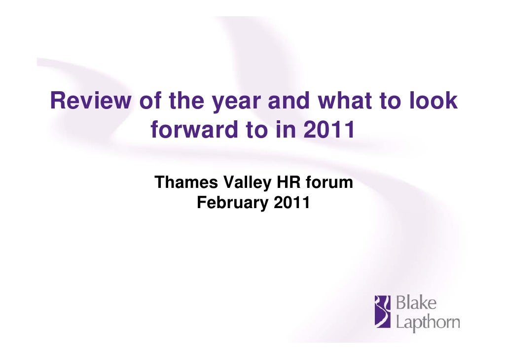 Review of the year and what to look        forward to in 2011        Thames Valley HR forum            February 2011