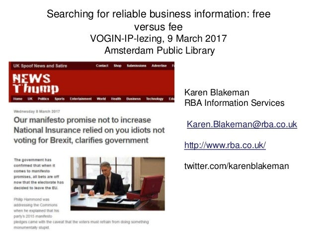 Searching for reliable business information: free versus fee VOGIN-IP-lezing, 9 March 2017 Amsterdam Public Library Karen ...