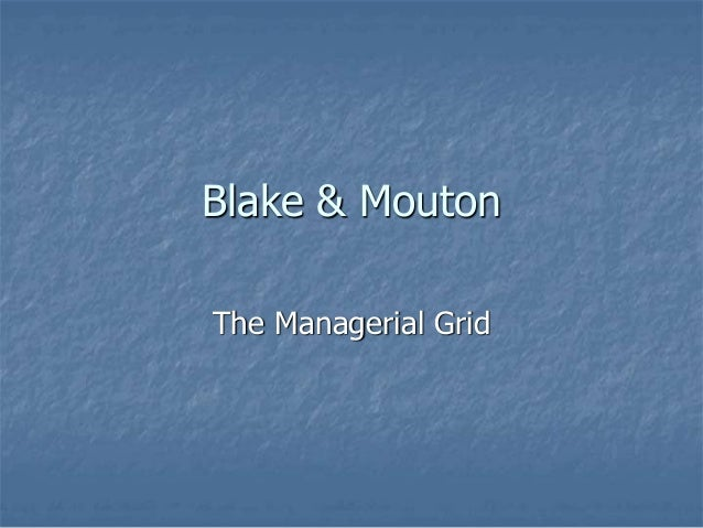Blake & Mouton The Managerial Grid