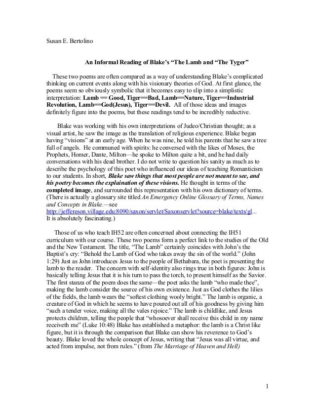 """Susan E. Bertolino An Informal Reading of Blake's """"The Lamb and """"The Tyger"""" These two poems are often compared as a way of..."""