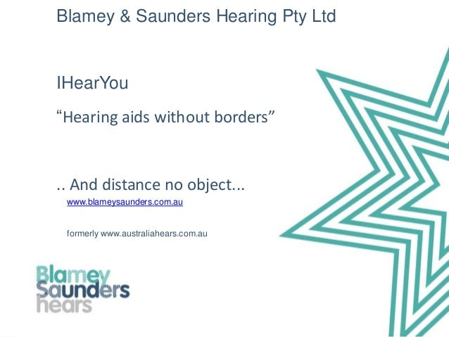 """Blamey & Saunders Hearing Pty LtdIHearYou""""Hearing aids without borders"""".. And distance no object... www.blameysaunders.com..."""