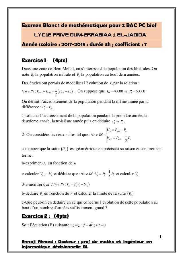 1 Ennaji Ahmed : Docteur ; prof de maths et Ingénieur en informatique décisionnelle BI. Examen Blanc 1 de mathématiques po...