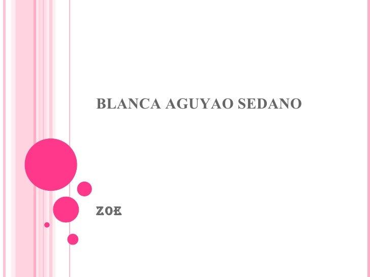 BLANCA AGUYAO SEDANO ZOE