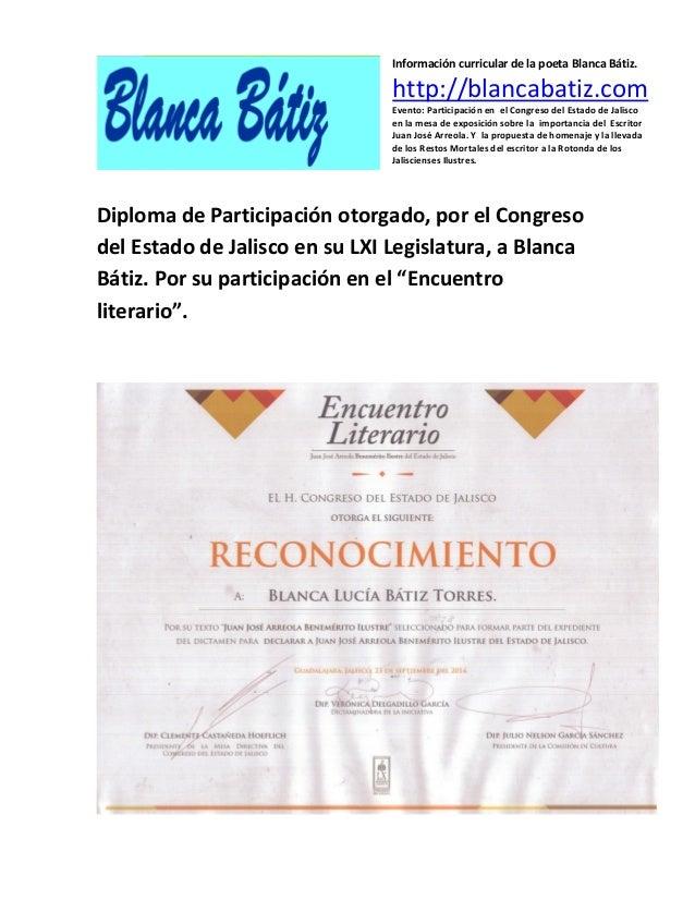 Información curricular de la poeta Blanca Bátiz. http://blancabatiz.com Evento: Participación en el Congreso del Estado de...