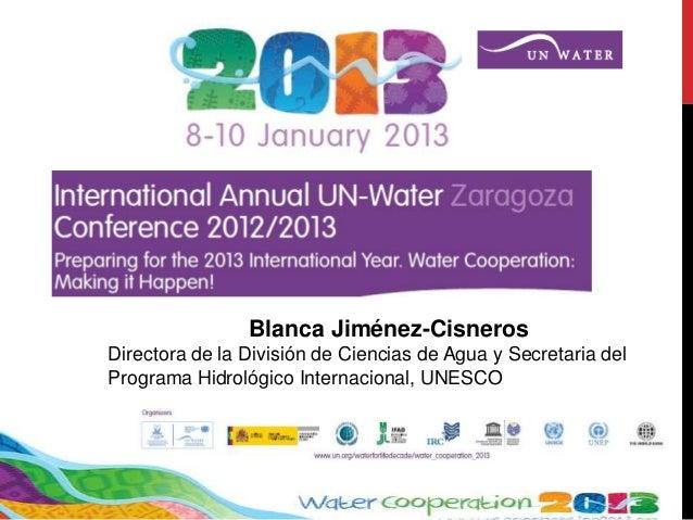 Blanca Jiménez-CisnerosDirectora de la División de Ciencias de Agua y Secretaria delPrograma Hidrológico Internacional, UN...