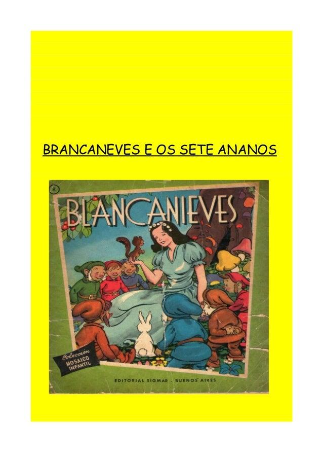 BRANCANEVES E OS SETE ANANOS