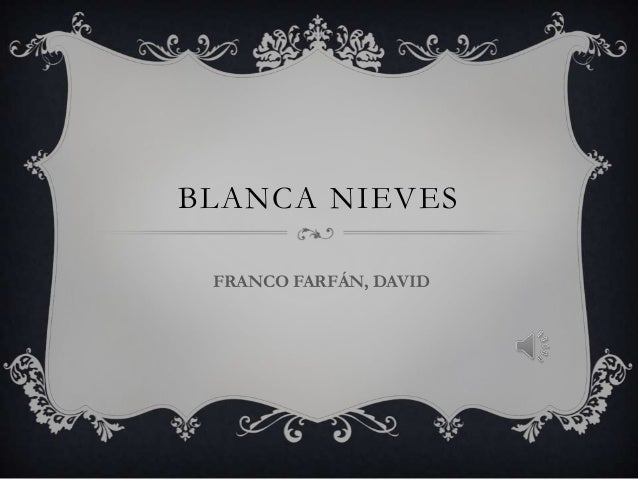 BLANCA NIEVES FRANCO FARFÁN, DAVID