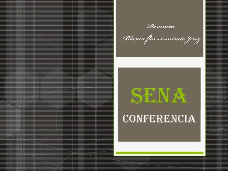 Sena<br />Conferencia <br />Resumen <br /> Blanca flor sarmiento Jerez<br />