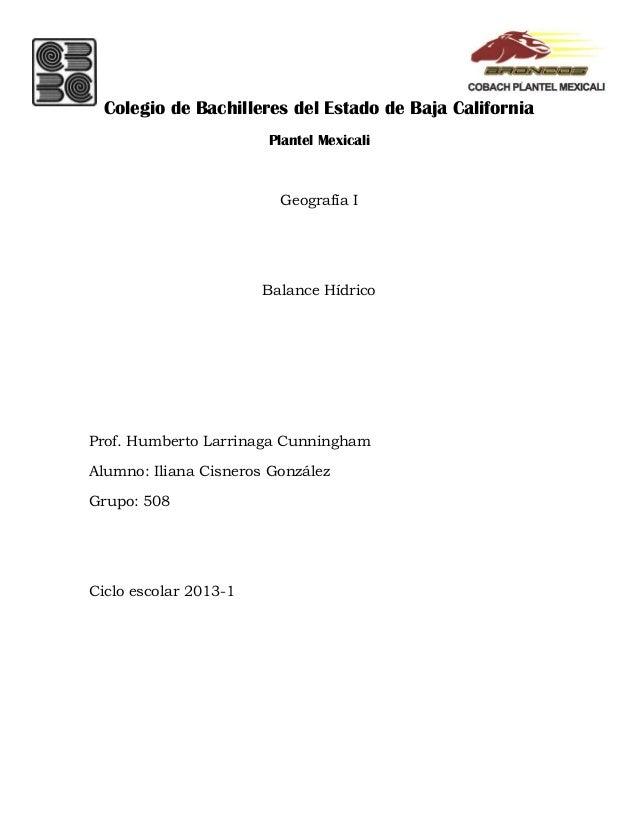Colegio de Bachilleres del Estado de Baja California Plantel Mexicali  Geografía I  Balance Hídrico  Prof. Humberto Larrin...