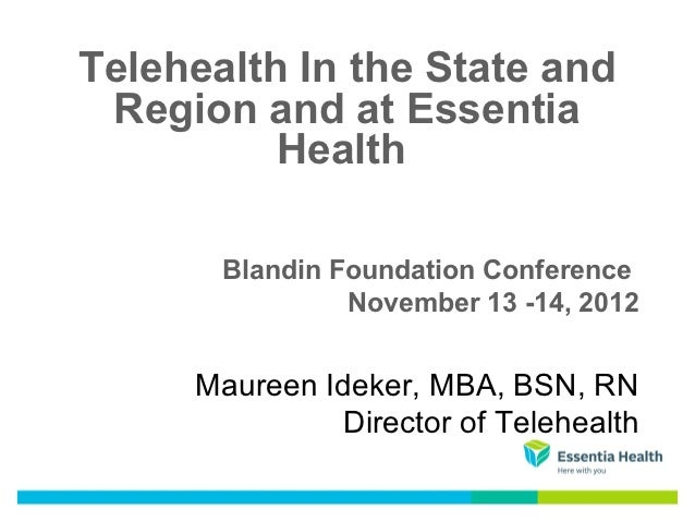Telehealth In the State and Region and at Essentia          Health       Blandin Foundation Conference                Nove...