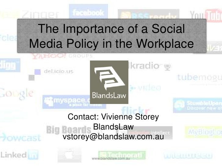 The Importance of a Social Media Policy in the Workplace<br />Contact: Vivienne Storey<br />BlandsLaw<br />vstorey@blandsl...