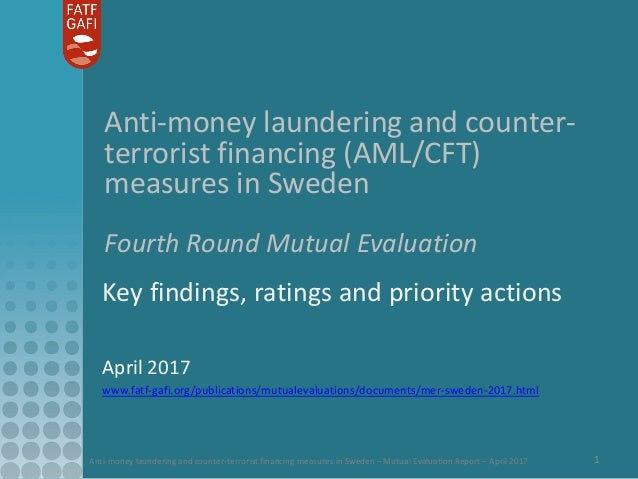 Anti-money laundering and counter-terrorist financing measures in Sweden – Mutual Evaluation Report – April 2017 1 Anti-mo...