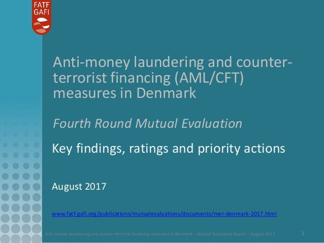 Anti-money laundering and counter-terrorist financing measures in Denmark – Mutual Evaluation Report – August 2017 1 Anti-...