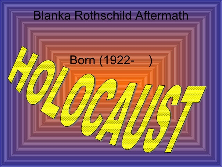 Blanka Rothschild Aftermath Born (1922-  ) HOLOCAUST