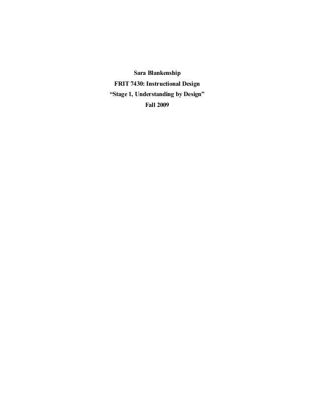 "Sara Blankenship FRIT 7430: Instructional Design ""Stage 1, Understanding by Design"" Fall 2009"