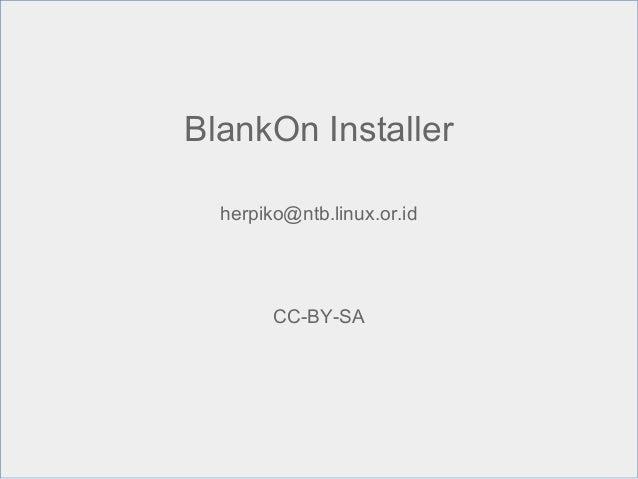 BlankOn Installer herpiko@ntb.linux.or.id CC-BY-SA