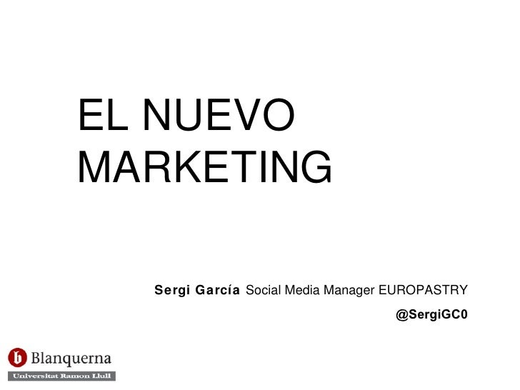 Sergi García  Social Media Manager EUROPASTRY @SergiGC0 EL NUEVO MARKETING