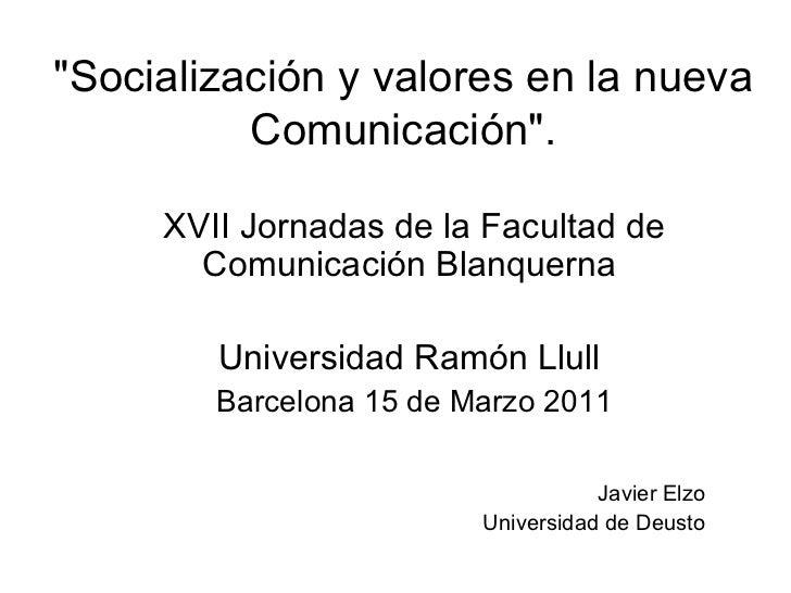"""""""Socialización y valores en la nueva Comunicación"""". XVII Jornadas de la Facultad de Comunicación Blanquerna  Uni..."""