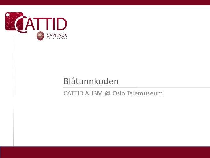 BlåtannkodenCATTID & IBM @ Oslo Telemuseum