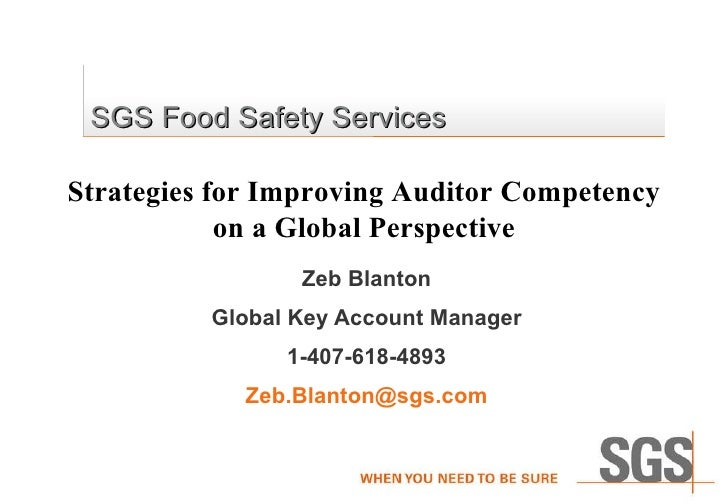 SGS  Food Safety Services   Zeb Blanton Global Key Account Manager 1-407-618-4893 [email_address] Strategies for Improving...