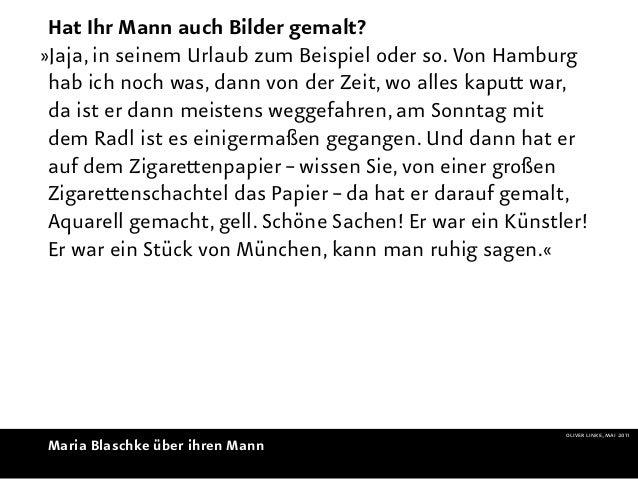 Hat Ihr Mann auch Bilder gemalt?»Jaja, in seinem Urlaub zum Beispiel oder so. Von Hamburg hab ich noch was, dann von der Z...