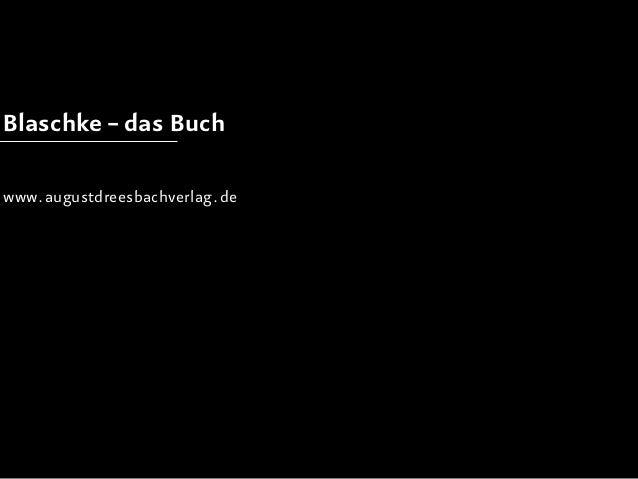 Blaschke – das Buchwww.augustdreesbachverlag.de