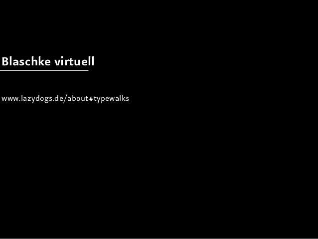 Blaschke virtuellwww.lazydogs.de/about#typewalks