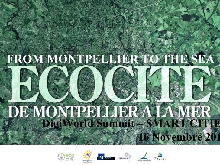 CITE ECO DE MONTPELLIER À LA MER MONTPELLIER- CASTELNAU-LE-LEZ - LATTES - PÉROLS DigiWorld Summit – SMART CITIES 16 Novemb...