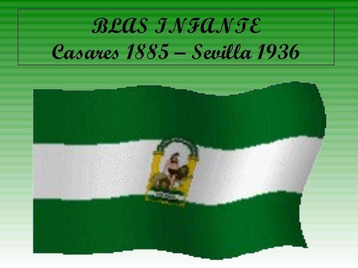 BLAS INFANTE Casares 1885 – Sevilla 1936