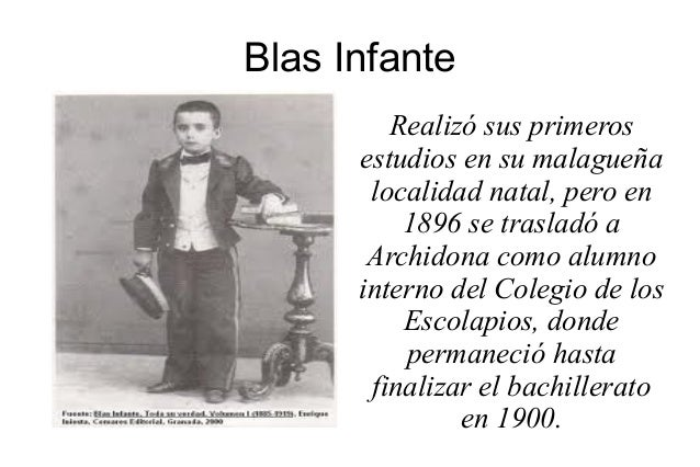 Blas Infante Realizó sus primeros estudios en su malagueña localidad natal, pero en 1896 se trasladó a Archidona como alum...