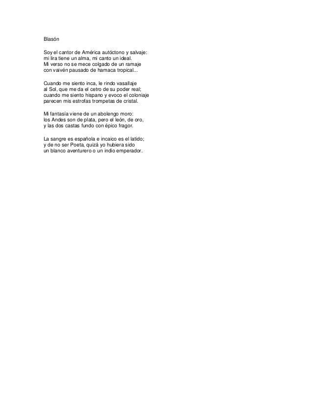 Blasón Soy el cantor de América autóctono y salvaje: mi lira tiene un alma, mi canto un ideal. Mi verso no se mece colgado...