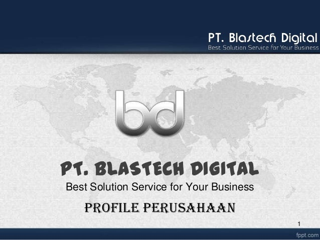 PT. BLASTECH DIGITAL Best Solution Service for Your Business PROFILE PERUSAHAAN 1