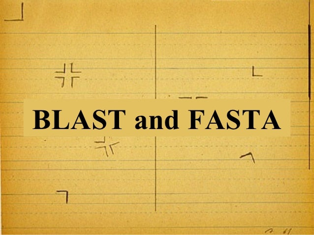 BLAST and FASTA                  1