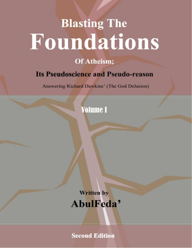 Blasting The Foundations of Atheism          Blasting TheFoundations                Of Atheism;Its Pseudoscience and Pseud...