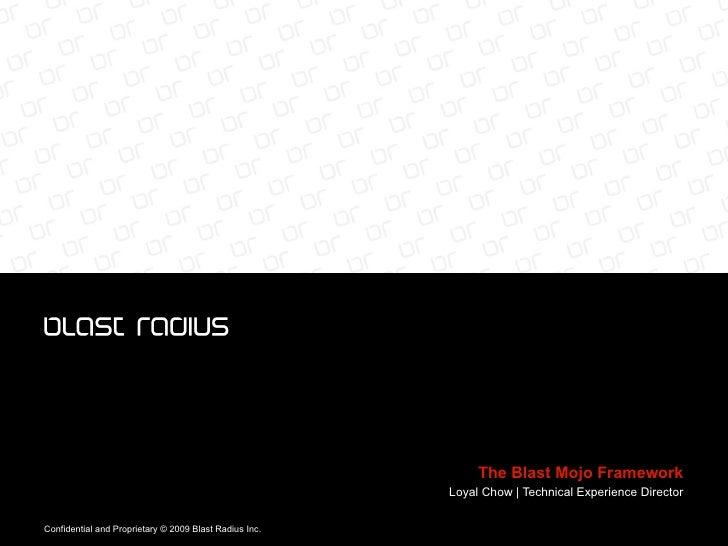 The Blast Mojo Framework Loyal Chow | Technical Experience Director