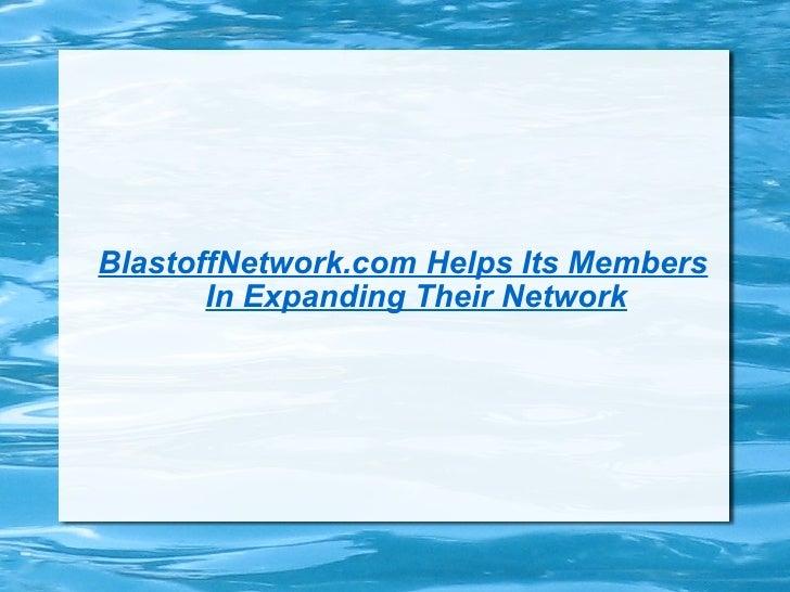 BlastoffNetwork.com Helps Its Members In Expanding Their Network