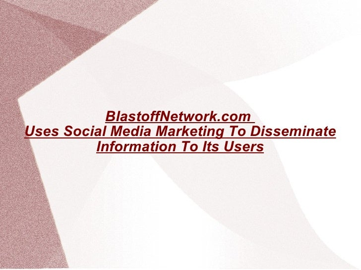 BlastoffNetwork.com  Uses Social Media Marketing To Disseminate Information To Its Users