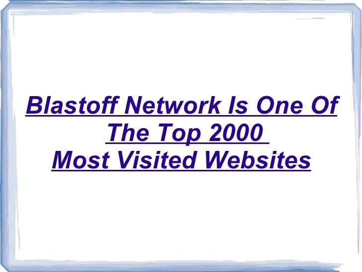 Blastoff Network Is One Of The Top 2000  Most Visited Websites