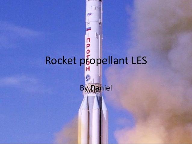 Rocket propellant LES By Daniel