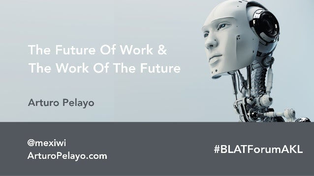 The Future Of Work & The Work Of The Future