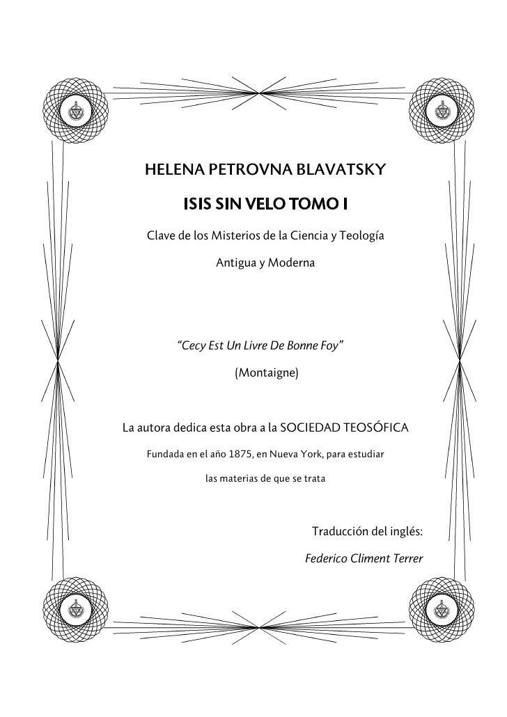 HELENA PETROVNA BLAVATSKY            ISIS SIN VELO TOMO I    Clave de los Misterios de la Ciencia y Teología              ...