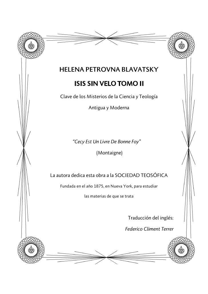HELENA PETROVNA BLAVATSKY           ISIS SIN VELO TOMO II    Clave de los Misterios de la Ciencia y Teología              ...