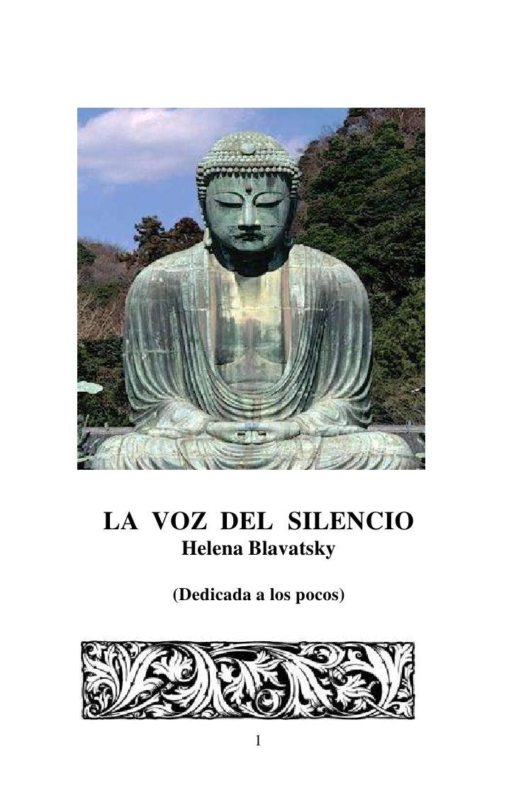 LA VOZ DEL SILENCIO     Helena Blavatsky    (Dedicada a los pocos)              1