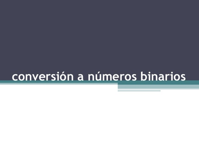conversión a números binarios